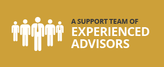 A support team of experienced advisors